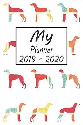 My Planner 2019 - 2020: Greyhound Dog Pattern Weekly Planner ...