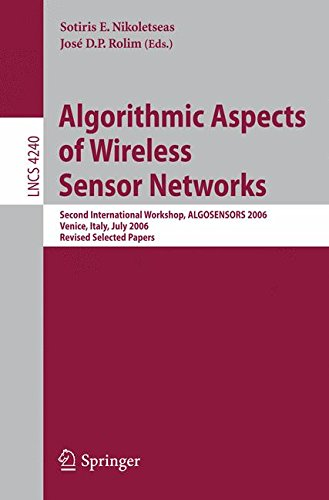 Algorithmic Aspects of Wireless Sensor Networks: Second International Workshop, ALGOSENSORS 2006, Venice, Italy, July 15, 2006, Revised Selected Papers (Lecture Notes in Computer Science)