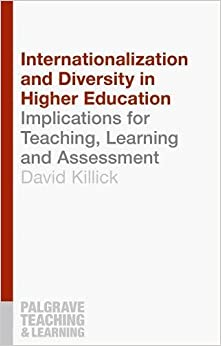 Internationalization and Diversity in Higher Education: Implications for Teaching, Learning and Assessment (Palgrave Teaching and Learning)