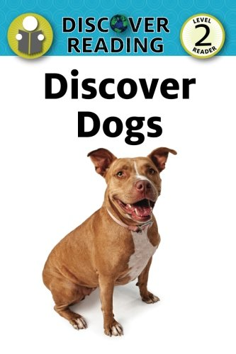 Download Discover Dogs: Level 2 Reader (Discover Reading) pdf epub
