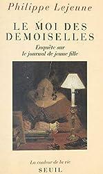 Le moi des demoiselles : enquête sur le journal de jeune fille: Enquête sur le journal de jeune fille (La couleur de la vie) (French Edition)