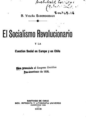 El Socialismo Revolucionario y la Cuestion Social en Europa y en Chile