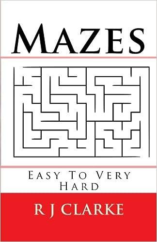 Mazes: Easy To Very Hard: R J Clarke: 9781539863427: Books
