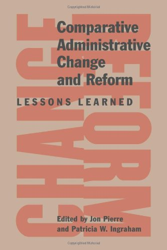 Comparative Administrative Change and Reform: Lessons Learned