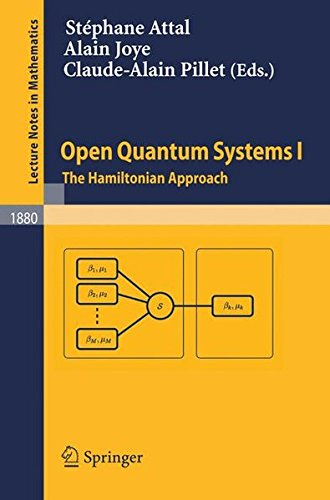 Open Quantum Systems I: The Hamiltonian Approach (Lecture Notes in Mathematics) - Open Quantum Systems