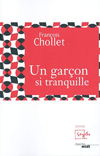 Book cover from Un garçon si tranquille by Francois Chollet