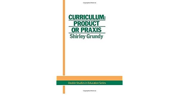 praxis model of curriculum