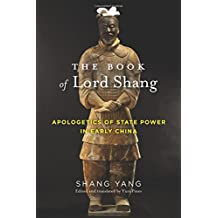 The Book of Lord Shang: Apologetics of State Power in Early China