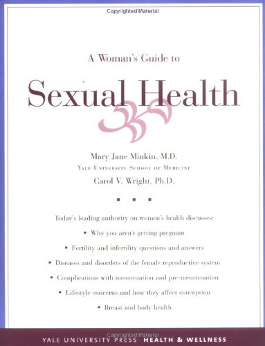 A Woman's Guide to Sexual Health (Yale University Press Health & Wellness)