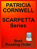 Patricia Cornwell Kay Scarpetta Series in reading order with Summaries and Checklist updated 2017 : Includes Most Recent Kay Scarpetta Novels Listed in Best Reading Order