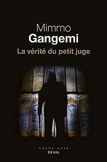 La vérité du petit juge, Gangemi, Mimmo