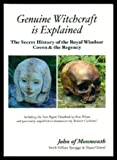 Genuine Witchcraft is Explained: The Secret History of the Royal Windsor Coven and the Regency