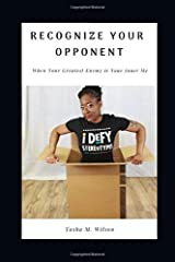 Recognize Your Opponent: When Your Greatest Enemy is Your Inner Me Paperback
