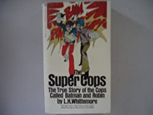 Mass Market Paperback The Super Cops: The True Story of the Cops Called Batman and Robin Book