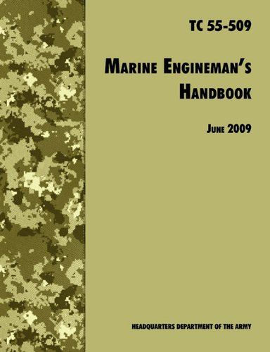 The Marine Engineman's Handbook: The Official U.S. Army Training Handbook TC 55-509