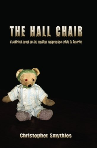 The Hall Chair: A Satirical Novel on the Medical Malpractice Crisis in America pdf epub