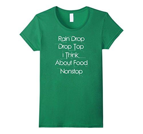 Women's Rain Drop Drop Top I Think About Food Nonstop Shirt Medium Kelly Green