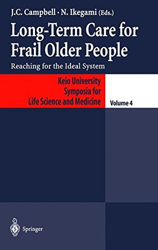 Long-Term Care for Frail Older People: Reaching for the Ideal System (Keio University International Symposia for Life Sciences and Medicine) by Brand: Springer