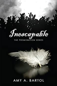 Inescapable (The Premonition Series Book 1) by [Bartol, Amy A]