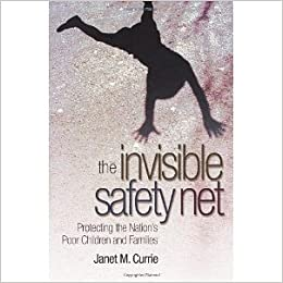 Book The Invisible Safety Net: Protecting the Nation's Poor Children and Families [2008] Janet M. Currie