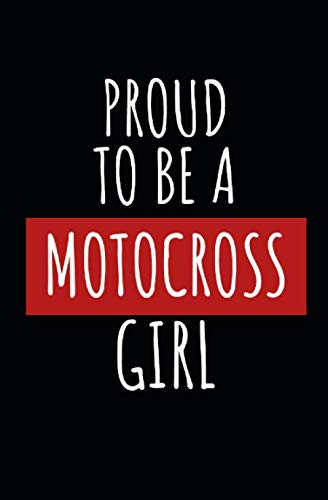 Proud to be a motocross girl: Notebook with saying, lines and page numbers. For notes, sketches, drawings, as a calendar, diary or gift (Calendar Girls Motocross)