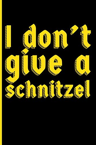 I Don't Give A Schnitzel: Germany Blank Lined Journal Notebook by Eve Emelia