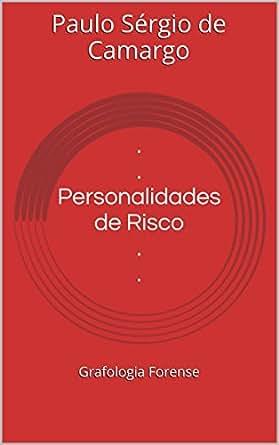 Personalidades de Risco . .: Grafologia Forense