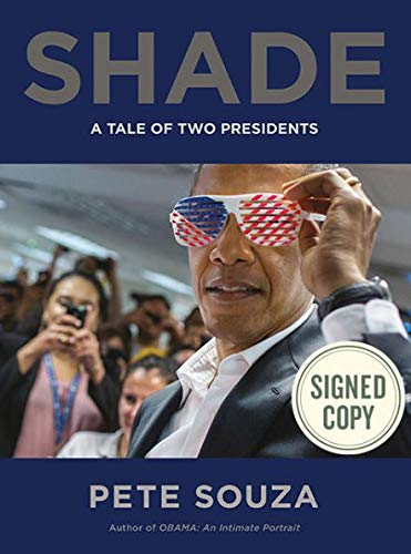 Book cover from Shade AUTOGRAPHED Pete Souza (Barack Obama Photographer) SIGNED BOOK October 16, 2018 by Pete Souza