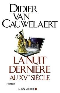 La Nuit dernière au XVe siècle par Van Cauwelaert