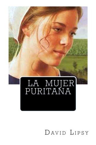 La Mujer Puritana (Spanish Edition) [David Lipsy] (Tapa Blanda)