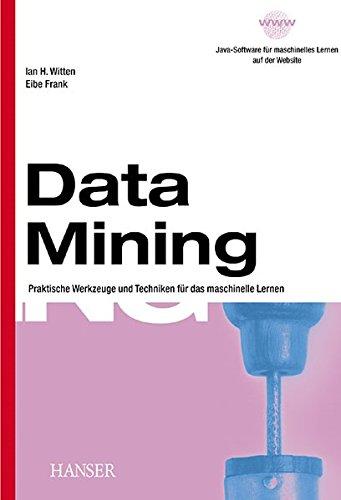 Data Mining: Praktische Werkzeuge und Techniken für das maschinelle Lernen