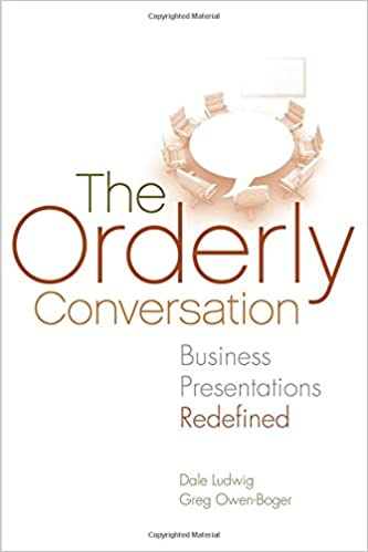 The Orderly Conversation Business Presentations Redefined Greg