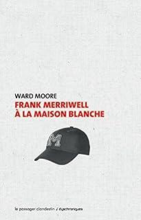 Frank Merriwell à la Maison-Blanche, Moore, Ward