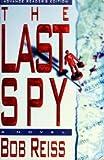 The Last Spy, Bob Reiss, 0671776223