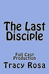 The Last Disciple: Full Cast Production Paperback