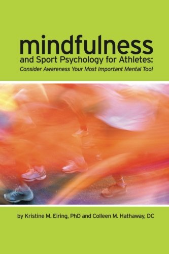 Mindfulness and Sport Psychology for Athletes: Consider Awareness Your Most Important Mental Tool
