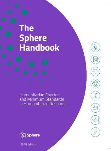 2018 Handbook - The Sphere Handbook: Humanitarian Charter and Minimum Standards in Humanitarian Response