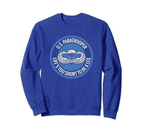 Airborne Shorts (Unisex US Paratrooper Life Is Too Short To Be A Leg Sweatshirt Small Royal Blue)