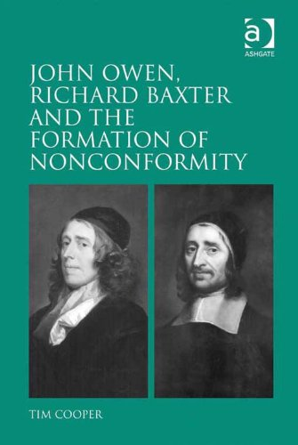 John Owen, Richard Baxter and the Formation of Nonconformity Pdf