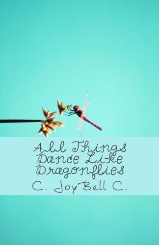 All Things Dance Like Dragonflies: Transmundane poetry designed for every ordinary day. - Dragonfly Designed