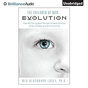 The Children of Now...Evolution Audiobook