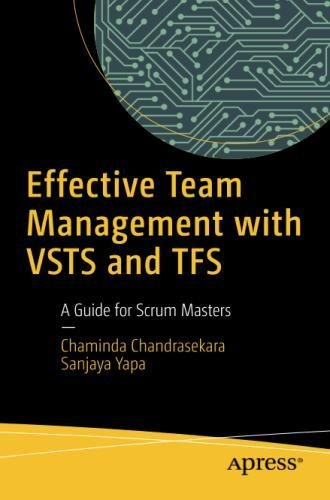 Effective Team Management with VSTS and TFS: A Guide for Scrum Masters by Apress