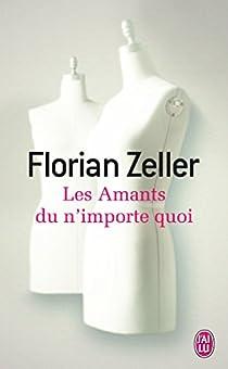 Les Amants du n'importe quoi par Zeller