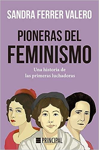 Pioneras del feminismo de Sandra Ferrer Valero