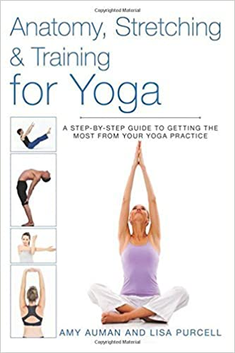 Anatomy, Stretching and Training for Yoga: A Step-by-Step ...