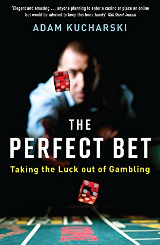 The Perfect Bet: How Science and Maths are Taking the Luck