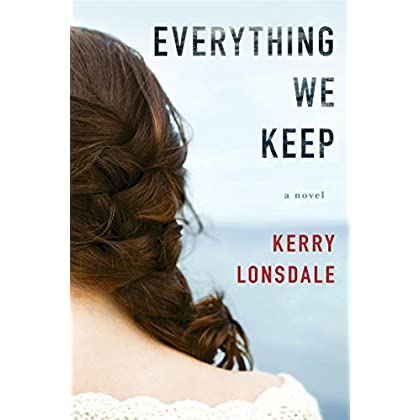 Everything We Keep: A Novel (The Every