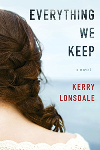 Everything We Keep: A Novel (The Everything Series Book 1) by Kerry Lonsdale cover