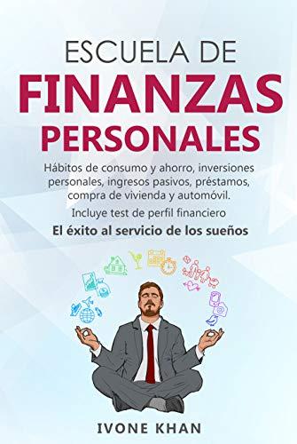 Escuela de finanzas personales: El éxito al servicio de tus sueños por Ivone Khan