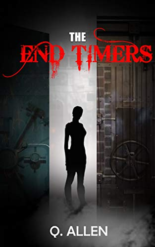 Book: The End Timers by Q Allen